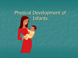 Physical Development of Infants Patterns of Physical Development   Head to Foot       Near to far     Lifts up head first, then shoulders, then knees to eventually standing Starts.