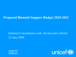 Proposed Biennial Support Budget 2010-2011  Informal Consultations with the Executive Board 22 June 2009