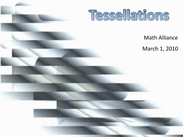 Math Alliance March 1, 2010 What Are Tessellations?  Write a definition on a notecard  Draw a picture that represents your definition  