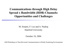 Communications through High Delay Spread x Bandwidth (HDB) Channels: Opportunities and Challenges  M.