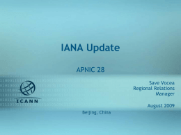 IANA Update APNIC 28 Save Vocea Regional Relations Manager August 2009 Beijing, China Aug 2009 IPv4 Pool  Aug 2009