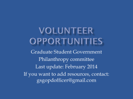 Graduate Student Government Philanthropy committee Last update: February 2014 If you want to add resources, contact: gsgopdofficer@gmail.com.