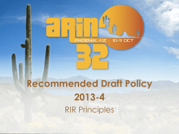 Recommended Draft Policy 2013-4 RIR Principles 2013-4 - History  1. Origin: ARIN-prop-187 (April 2013) 2.