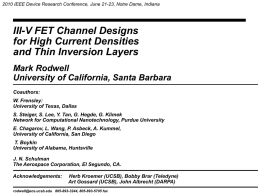 2010 IEEE Device Research Conference, June 21-23, Notre Dame, Indiana  III-V FET Channel Designs for High Current Densities and Thin Inversion Layers Mark Rodwell University.