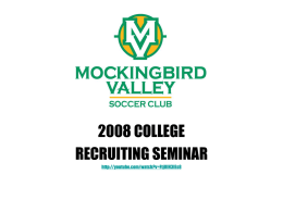 2008 COLLEGE RECRUITING SEMINAR http://youtube.com/watch?v=FtjOIH3IEs8 State of Collegiate Soccer   High Demand for college soccer in the United States    Division I Women http://web1.ncaa.org/onlineDir/exec/sponsorship?sortOrder=0&division=1&sport=WSO    Division II Women http://web1.ncaa.org/onlineDir/exec/sponsorship?sortOrder=0&division=2&sport=WSO    Division III.