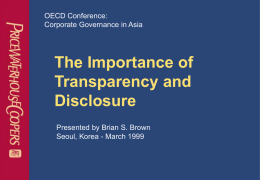 OECD Conference: Corporate Governance in Asia  The Importance of Transparency and Disclosure Presented by Brian S.