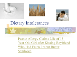 Dietary Intolerances  Peanut Allergy Claims Life of 15Year-Old Girl after Kissing Boyfriend Who Had Eaten Peanut Butter Sandwich.