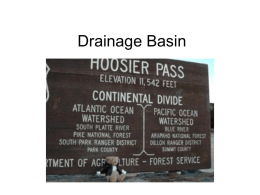 Drainage Basin Drainage Basin – all the area of land drained by one river and its tributaries.