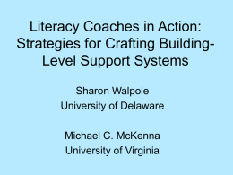 Literacy Coaches in Action: Strategies for Crafting BuildingLevel Support Systems Sharon Walpole University of Delaware Michael C.