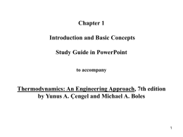 Chapter 1 Introduction and Basic Concepts Study Guide in PowerPoint to accompany  Thermodynamics: An Engineering Approach, 7th edition by Yunus A.