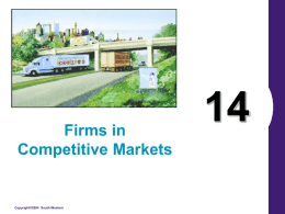 Firms in Competitive Markets  Copyright©2004 South-Western Table 1 Total, Average, and Marginal Revenue for a Competitive Firm  Copyright©2004 South-Western.