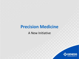 Precision Medicine A New Initiative The Concept of Precision Medicine (PM)  The prevention and treatment strategies that take individual variability into account.