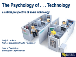 The Psychology of . . . Technology a critical perspective of some technology  Craig A.