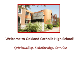 Welcome to Oakland Catholic High School! Spirituality, Scholarship, Service Today is Tuesday, September 1  Day 4