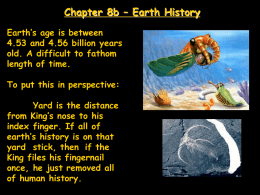 Chapter 8b – Earth History Earth's age is between 4.53 and 4.56 billion years old.