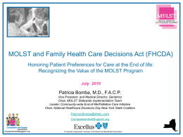 MOLST and Family Health Care Decisions Act (FHCDA) Honoring Patient Preferences for Care at the End of life: Recognizing the Value of.