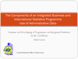 The Components of an Integrated Business and International Statistics Programme -Use of Administrative DataSeminar on Developing a Programme on Integrated Statistics in the.