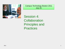 Campus Technology Boston 2011 July 25  Session 4: Collaboration Principles and Practices Common Questions about Grouping and Teaming How do you group a class into two or.