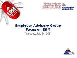 Employer Advisory Group Focus on ERM Thursday, July 14, 2011 What is Employer Reporting and Maintenance?   A joint TRF-PERF project  Online system designed.