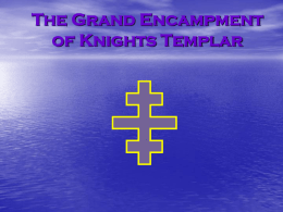 The Grand Encampment of Knights Templar th The Triennium 2012-2015 What will it bring?
