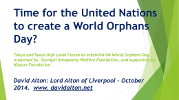 Time for the United Nations to create a World Orphans Day? Tokyo and Seoul High Level Forum to establish UN World Orphans Day.