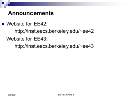 Announcements   Website for EE42: http://inst.eecs.berkeley.edu/~ee42 Website for EE43: http://inst.eecs.berkeley.edu/~ee43  9/3/2004  EE 42 Lecture 3 Review of Circuit Analysis   Fundamental elements          Wire Resistor Voltage Source Current Source  Kirchhoff's Voltage and Current Laws Resistors in.