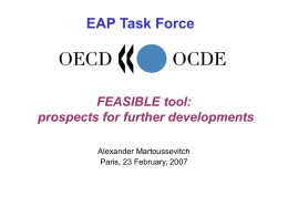 EAP Task Force  FEASIBLE tool: prospects for further developments Alexander Martoussevitch Paris, 23 February, 2007