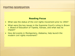 FIGHTING SEGREGATION  Reading Focus • What was the status of the civil rights movement prior to 1954? • What were the key issues.