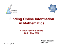 Finding Online Information in Mathematics CIMPA School Bamako 20-21 Nov 2010  November 6, 2015  Anders Wändahl EMS-CDC.
