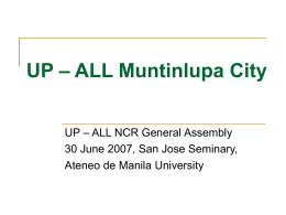 UP – ALL Muntinlupa City UP – ALL NCR General Assembly 30 June 2007, San Jose Seminary, Ateneo de Manila University.