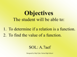 Objectives The student will be able to: 1. To determine if a relation is a function. 2.