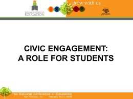 CIVIC ENGAGEMENT: A ROLE FOR STUDENTS For Your Consideration.... What does it mean to engage a learner in school?  How do you know.