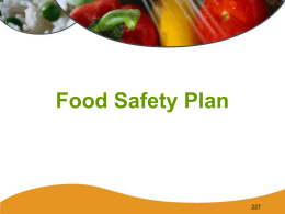 Food Safety Plan Active Managerial Control A comprehensive food safety system. – The manager is responsible for monitoring safe food handling practices that.