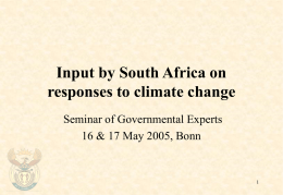 Input by South Africa on responses to climate change Seminar of Governmental Experts 16 & 17 May 2005, Bonn.