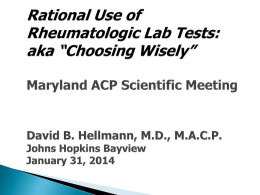  Disclosure:  none   Objective:  ◦ To use a case-based approached to discuss wise use of laboratory tests in rheumatic diseases  Methods—Accenting  …   Choosing Wisely, Cases,