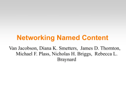Networking Named Content Van Jacobson, Diana K. Smetters, James D. Thornton, Michael F.