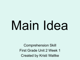 Main Idea Comprehension Skill First Grade Unit 2 Week 1 Created by Kristi Waltke.