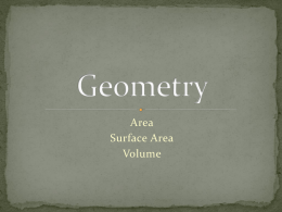 Area Surface Area Volume Find the area of a rectangle with length 8 m and width 4 m.  32 m2