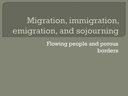 Flowing people and porous borders  Human  migration  A person leaving to go to a new place or residence for different reasons and with different effects.