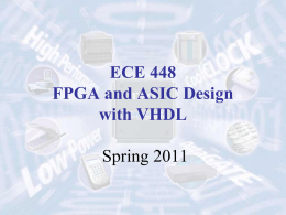 ECE 448 FPGA and ASIC Design with VHDL  Spring 2011 ECE 448 Team Course Instructor:  Kris Gaj kgaj@gmu.edu  Lab Instructors (TAs): Monday section: Mark Chaney mchaney_kns@yahoo.com Tuesday section: Jeremy Kelly jeremy.a.kelly@gmail.com Wednesday &