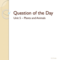 Question of the Day Unit 5 – Plants and Animals  3rd Grade.