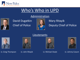 Who's Who in UPD Administration David Dugatkin Mary Ritayik Chief of Police Deputy Chief of Police Lieutenants  Lt.