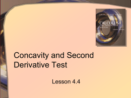 Concavity and Second Derivative Test Lesson 4.4 Concavity • Concave UP • Concave DOWN  • Inflection point: Where concavity changes  