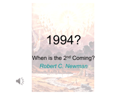 1994? When is the 2nd Coming? Robert C. Newman Is 1994 the Year? [This talk was originally given (twice) in January of 1994.] • Here.