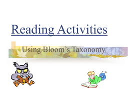 Reading Activities Using Bloom's Taxonomy Remembering Recognise, Describe, Identify, Retrieve, Name…      Make a list of the main events of the story Make a time line.