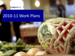2010-11 Work Plans  Implementation of the 2016 Plan Color Codes • • • • •  No current activities or projects Largely completed tactic/activity 2010-11 special project Ongoing projects that have.