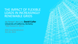 THE IMPACT OF FLEXIBLE LOADS IN INCREASINGLY RENEWABLE GRIDS Jay Taneja*, Ken Lutz, David Culler University of California, Berkeley *IBM Research, Africa  IEEE SmartGridComm Oct 24, 2013