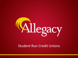 "Student Run Credit Unions ""Helping members make smart financial choices"" Currently."