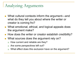 Analyzing Arguments        What cultural contexts inform the argument---and what do they tell you about where the writer or creator is coming fro? What emotional,