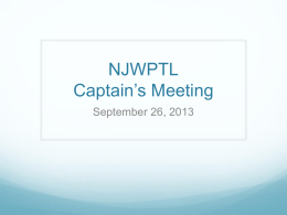 NJWPTL Captain's Meeting September 26, 2013 Agenda  Welcome – Patsy Clew  Financial Status and Dues – Susan van Poznak  Awards for 2012